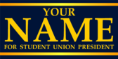 Your Name for Student Union President