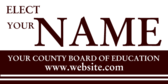 Elect Your Name Your County Board of Education