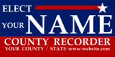 Elect Your Name County Recorder Your County