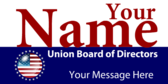Re-Elect Your Union Board Of Directors