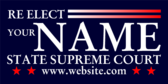 Re Elect Your Name Your State Supreme Court