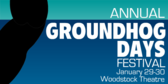 Annual Groundhog Days Festival