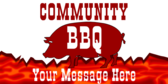 Community BBQ Your Message Here