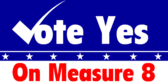 Vote Yes On Measure Eight