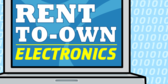 Rent To Own Electronics