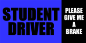 Student Driver Caution