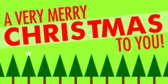 A Very Merry Christmas Wishing You Banner