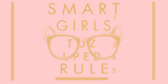 Smart Girls Rule Quote
