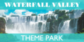 Waterfall Valley Theme Park