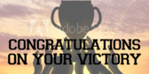 Congratulations On Your Victory Message Here