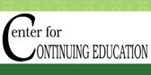 Center for Continuing Education