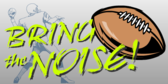 Bring The Noise Football Banner