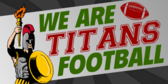 We Are Titans Football Banner
