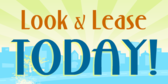 Look & Lease Today!