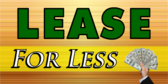 Lease for Less