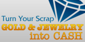 Scrap Gold And Jewelry Into Cash