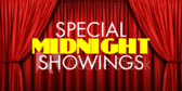 Special Midnight Showings