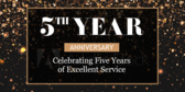 5th Year Anniversary Celebrating Excellent Service