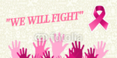 We Will Fight (Cancer Awareness)