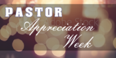 Pastor Appreciation Week