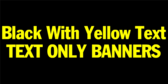 Black With Yellow Text