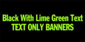 Black & Lime Green Text