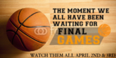 Basketball Final Games