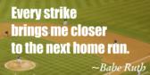 Babe Ruth Saying