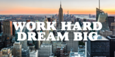 Work Hard Dream Big Quote