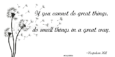 Small Things Great Quote