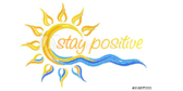 Stay Positive Saying