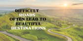 Difficult Roads Saying