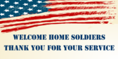 Welcome Home Soldiers Thank You For Your Service