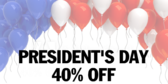 Presidents Day 40 Percent Off Banner