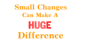 Encouragement Small Changes Make A Huge Difference Banner