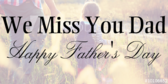 Missing Dad On Father's Day Banner
