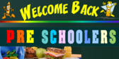 Welcome Back To School Pre Schoolers Banner