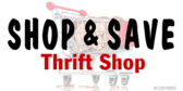 Thrift Store Shop and Save Sign