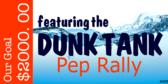 Pep Rally Dunk Tank Banner