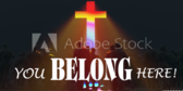 Welcome You Belong Here Church Sign