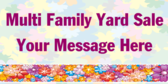 Multi Family Yard Sale Your Message Here