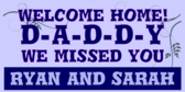 Welcome Home Daddy We Missed You