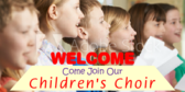 Welcome Church Children's Choir Sign