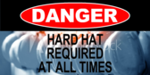 Danger Hard Hat Required At All Times Sign