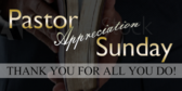 Pastor Appreciation Sunday