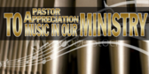 Pastor Appreciation to Music In The Ministry