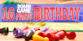 Sixteen Birthday Board Game Theme