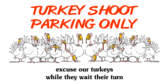 Turkey Shoot Parking Lot Sign