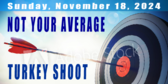 Turkey Shoot Not Your Average