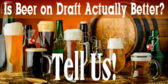 Drafts vs Bottles of Beer
